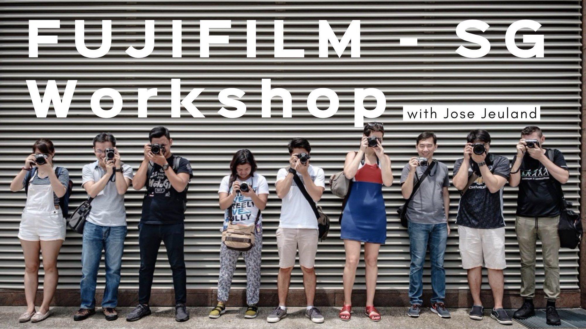 FUJIFILM Singapore workshop photography jose jeuland