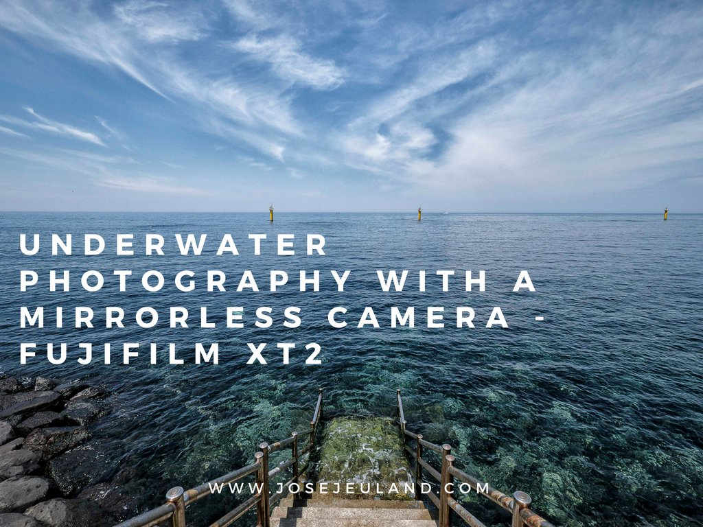 Underwater photography with a mirrorless camera - FUJIFILM XT2