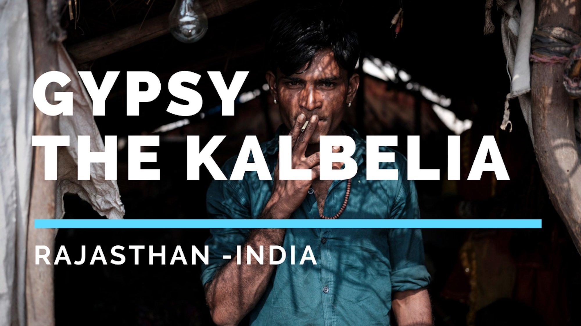 THE KALBELIA – Gypsies of Rajasthan, India
