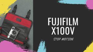 Welcome FUJIFILM X100V camera Stop Motion ona bag coco creative studio