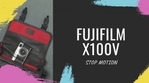 Welcome FUJIFILM X100V camera Stop Motion ona bag coco creative studio